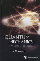 Quantum Mechanics for Electrical Engineers by Isaak Mayergoyz