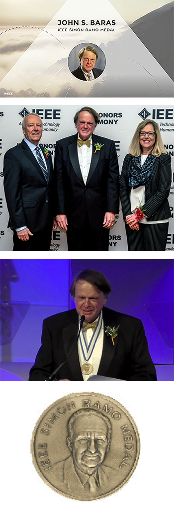 Photo 1: Slide from the short video introduction to Dr. Baras' work shown at the ceremony. Photo 2: Dr. Baras at the 2017 IEEE Honors Ceremony with IEEE President Karen Bartleson (formerly Senior Director of corporate programs and initiatives at Synopsys) on his left, and IEEE President-Elect Jim Jefferies (formerly AT&T and Lucent Technologies executive) on his right. Photo 3: Dr. Baras giving his acceptance speech at the 2017 IEEE Honors Ceremony. Photo 4: The IEEE Simon Ramo Medal.